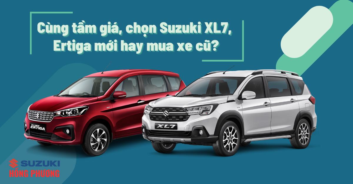 Cùng tầm giá, chọn Suzuki XL7, Ertiga mới hay mua xe cũ?